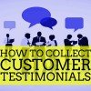 7 Steps to Collect Powerful Customer Testimonials