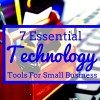 7 Essential Technology Tools for Small Business