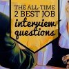 The Two Best Job Interview Questions