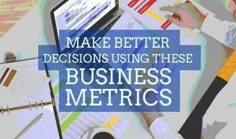 Make Better Decisions Using 2 Business Metrics