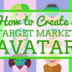 How to Create a Target Market Avatar (free Worksheet)