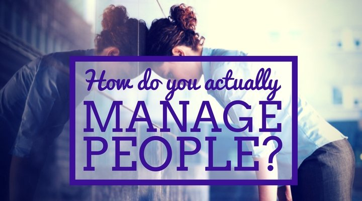 How do you Manage People?