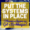 Put the Systems in Place! (Otherwise known as get a bookkeeper)