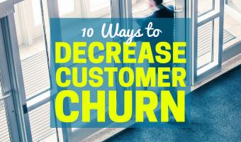 10 Ways to Decrease Customer Churn