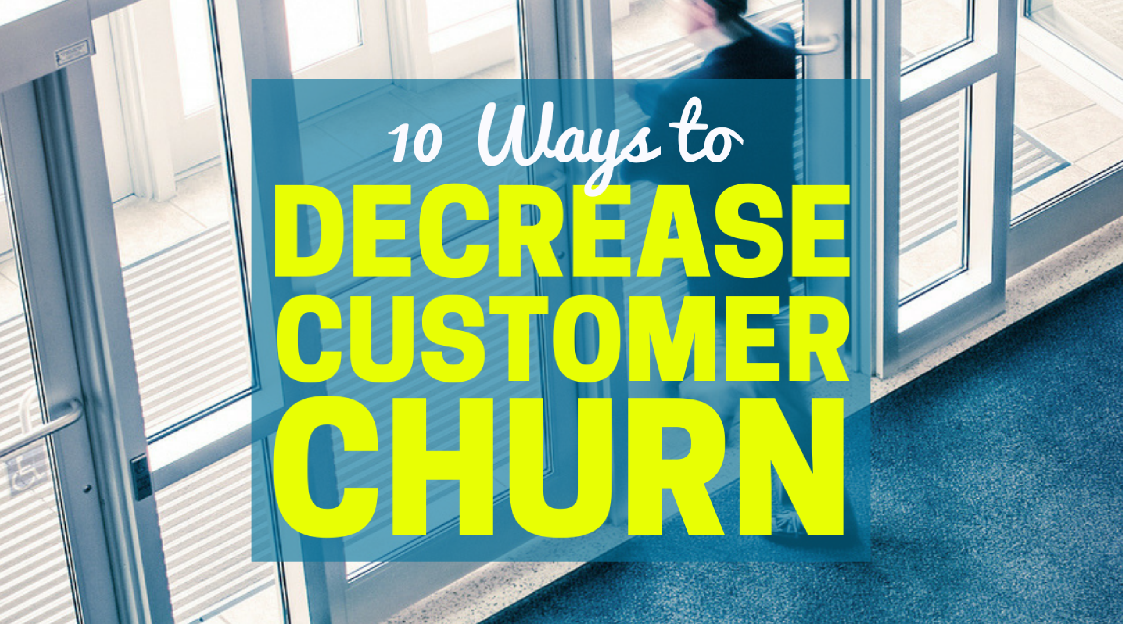 Decrease Customer Churn