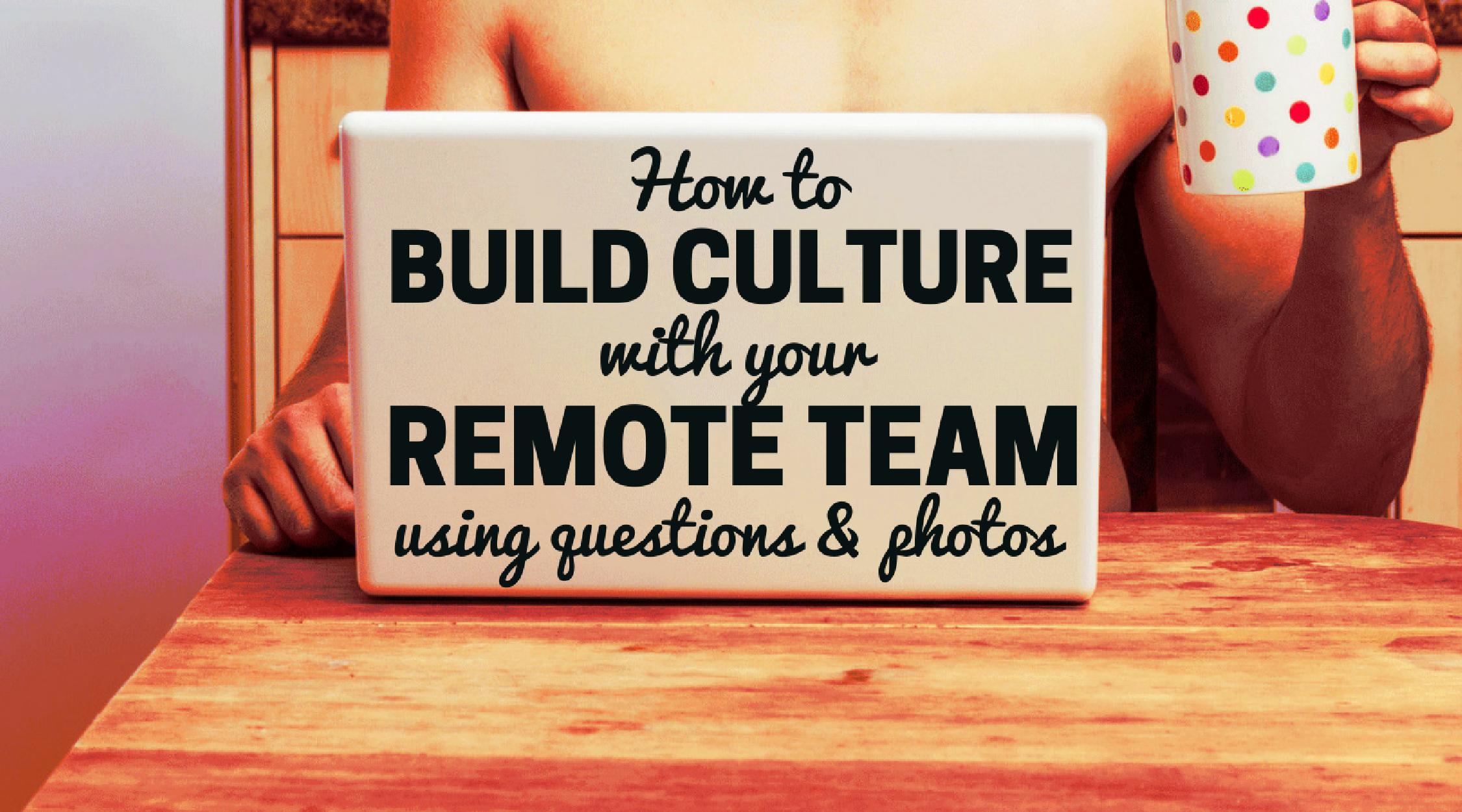 remote team culture