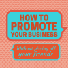 How to do self promotion tastefully