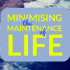 Minimising the maintenance of life