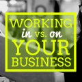 Working in vs on your business
