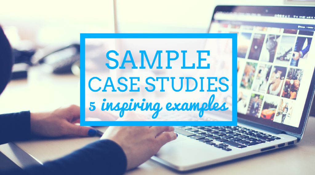 Sample Case Studies: 5 examples