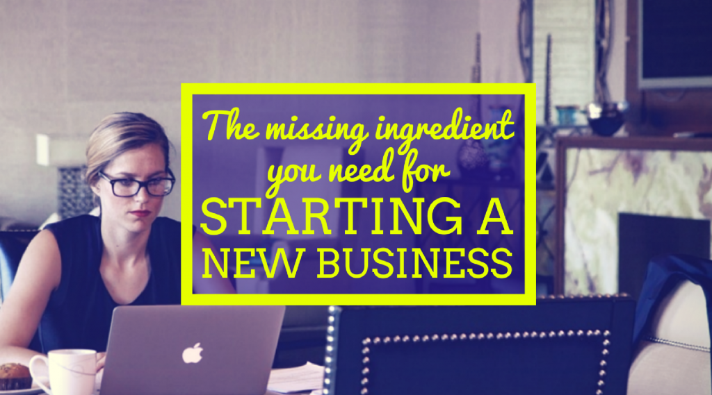Starting a new business - the missing ingredient