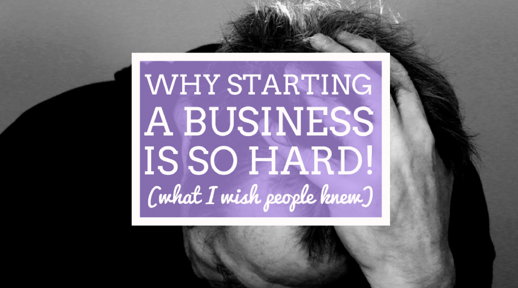 Why starting a business is so hard