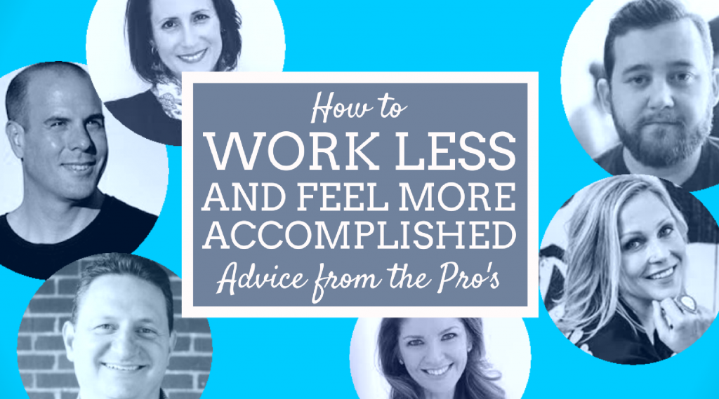 Work Less and Feel More Accomplished