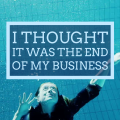 The End Of My Business