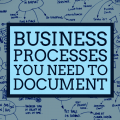 Which of the following business processes does your business need to documnt