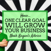 Noah Kagan: How One Clear Goal Will Grow Your Business