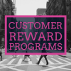 Customer Reward Programs