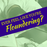 Feel like you're floundering and not making progress? Here's why it's not working