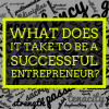 what does it take to be a successful entrepreneur