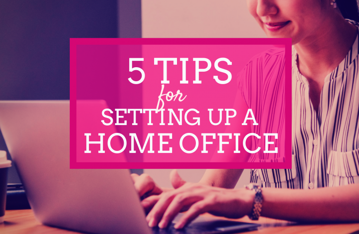 5 Tips for Setting Up a Home Office